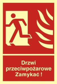Drzwi przeciwpożarowe. Zamykać! Kierunek drogi ewakuacyjnej w lewo